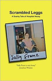 Scrambled Leggs: A Snarky Tale of Hospital Hooey