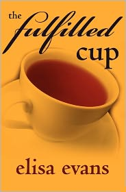 The Fulfilled Cup - Elisa Evans
