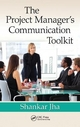 The Project Manager's Communication Toolkit - Shankar Jha