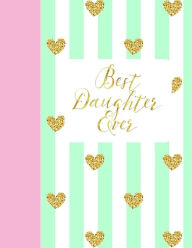 Best Daughter Ever: Europe Version 100 Page Sketchbook with Beginning Art Instruction Girls Journal Sweet 16th Birthday Gifts in All Departments Easter gifts for Girls for teens for tweens Mums Day gifts for daughter mothers day gifts for daughter Mothers