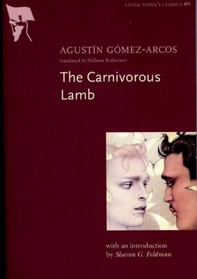 The Carnivorous Lamb - Gomez-Arcos, Agustin / Rodarmor, William / O'Neill, Jamie