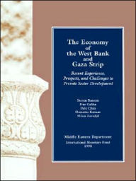 The Economy of the West Bank and Gaza Strip: Recent Experience, Prospects, and Challenges to Private Sector Development - Steven Barnett