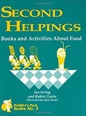 Second Helpings: Books and Activities about Food - Irving, Jan / Currie, Robin / Currie, Roberta H.