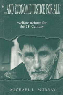 And Economic Justice for All: Welfare Reform for the 21st Century - Murray, Michael L.