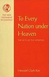 To Every Nation Under Heaven - Kee, Howard Clark