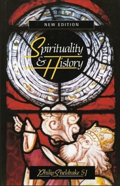 Spirituality & History: Questions of Interpretation and Method - Sheldrake, Philip