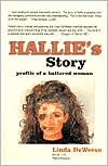 Hallie's Story: Profile of a Battered Woman - Linda DeWeese