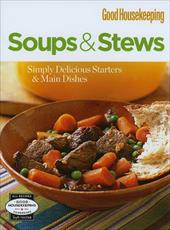 Soups & Stews: Simply Delicious Starters & Main Dishes - Hearst Books