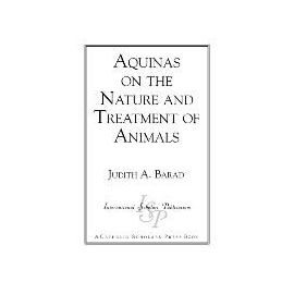 Aquinas on the Nature and Treatment of Animals - Judith A. Barad