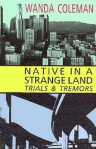 Native in a Strange Land: Trials and Tremors - Wanda Coleman
