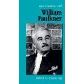 Conversations With William Faulkner Literary Conservations Series - M. Thomas Ing