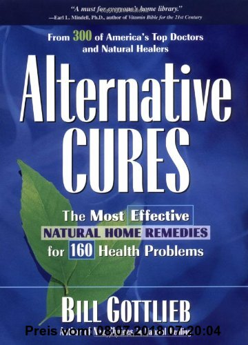 Gebr. - Alternative Cures: The Most Effective Natural Home Remedies for 160 Health Problems