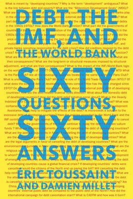 Debt, the IMF and the World Bank - Eric Toussaint; Damien Millet