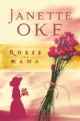 Roses for Mama (Women of the West Book #3) - Janette Oke