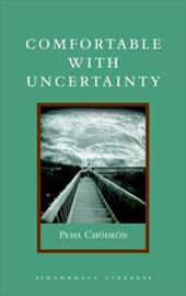 Comfortable with Uncertainty: 108 Teachings on Cultivating Fearlessness and Compassion - Chodron, Pema / Sell, Emily Hilburn