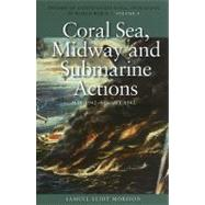 Coral Sea, Midway and Submarine Actions, May 1942-aug 1942 - Morison, Samuel Eliot
