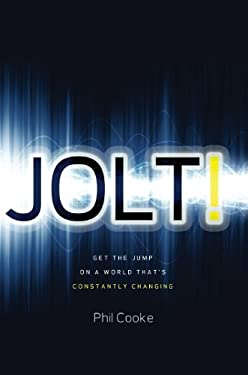 Jolt!: Get the Jump on a World That's Constantly Changing - Cooke, Phil