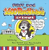 First Dog of 1600 Pooch'lvania Avenue: My First Year in Arf, Arf Office!! - Grant, Ron / Ovadia, Ron / Garbot, Dave