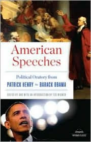 American Speeches: Political Oratory from Patrick Henry to Barack Obama Ted Widmer Introduction