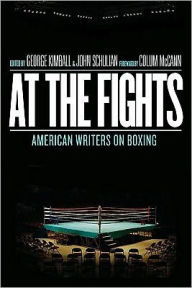 At the Fights: American Writers on Boxing George Kimball Editor