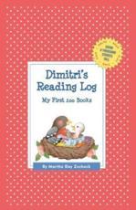 Dimitri's Reading Log: My First 200 Books (Gatst) - Martha Day Zschock