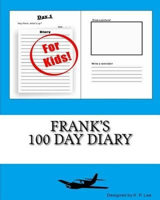 Frank's 100 Day Diary - K P Lee