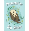 Promoted to Big Sister Journal - Big Sister Gifts - Otter Journals