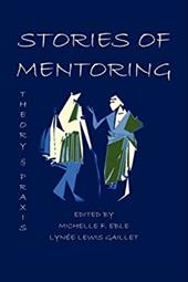 Stories of Mentoring: Theory and Praxis - Eble, Michelle F. / Gaillet, Lyne Lewis