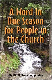 A Word In Due Seasonfor People In The Church - Bill C. Konstantopoulos