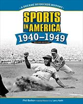 Sports in America: 1940-1949 - Barber, Phil / Keith, Larry