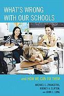 What's Wrong with Our Schools: and How We Can Fix Them