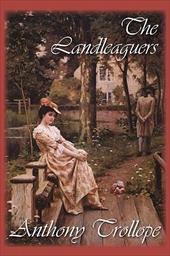 The Landleaguers - Trollope, Anthony