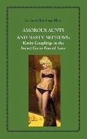 Amorous Aunts and Nasty Nephews: Kinky Couplings in the Incest Game - Mundinger-Klow, Garth