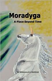Moradyga: A Place Before Time - Wilhelmina G.I. McKittrick