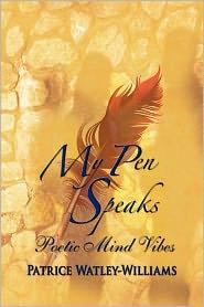 My Pen Speaks - Patrice Watley-Williams