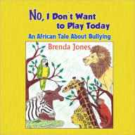 No, I Don'T Want To Play Today - Jones Brenda