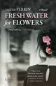 Fresh Water for Flowers - Valérie Perrin