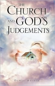 The Church and God's Judgements - Dewey Brewer