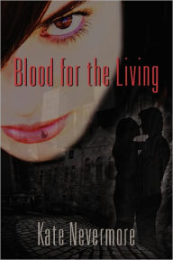 Blood For The Living - Kate Nevermore
