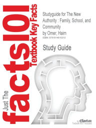 Studyguide for the New Authority: Family, School, and Community by Omer, Haim, ISBN 9780521761376 - Cram101 Textbook Reviews
