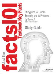 Studyguide for Human Sexuality and Its Problems by Bancroft, ISBN 9780443051616 - Cram101 Textbook Reviews