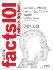 Studyguide for Rethinking Learning in Early Childhood Education by Yelland, Nicola, ISBN 9780335228812 - Cram101 Textbook Reviews