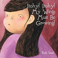 Itchy! Itchy! My Wings Must Be Growing!