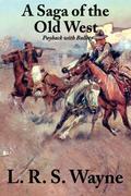 Wayne, L. R. S.: A Saga of the Old West