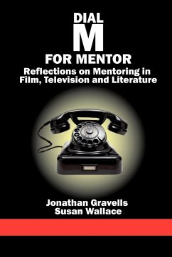Dial M for Mentor: Reflections on Mentoring in Film, Television and Literature - Gravells, Jonathan Wallace, Susan