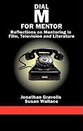 Dial M for Mentor: Reflections on Mentoring in Film, Television and Literature (Hc)