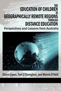 Lopes, Elaine;O´Donoghue, Tom;O´Neill, Marnie: The Education of Children in Geographically Remote Regions Through Distance Education