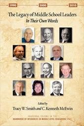 The Legacy of Middle School Leaders: In Their Own Words - Smith, Tracy W. / McEwin, C. Kenneth