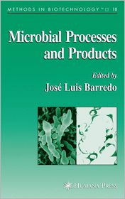 Microbial Processes and Products - Jose-Luis Barredo (Editor)
