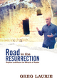 Road to the Resurrection - Greg Laurie